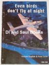 Even Birds don't Fly at Night, by Graham Dugdale and Frans Lucas